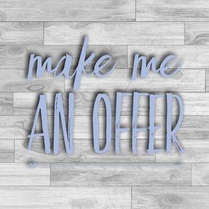 Make me an offer ♡